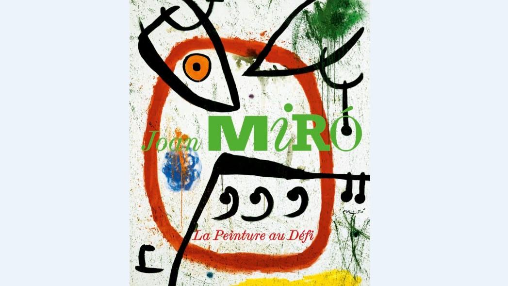 Выставка Жоана Миро «La Peinture au Défi»